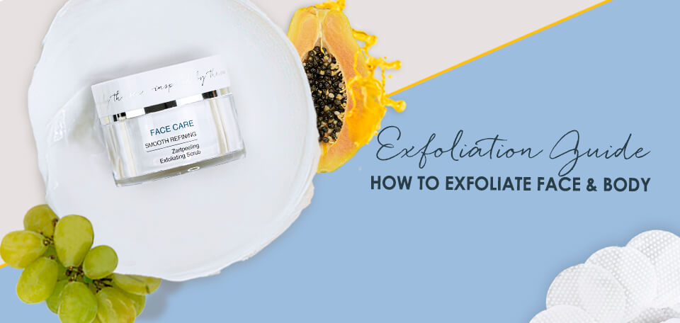 Exfoliation Guide Find The Best Exfoliator For Your Skin