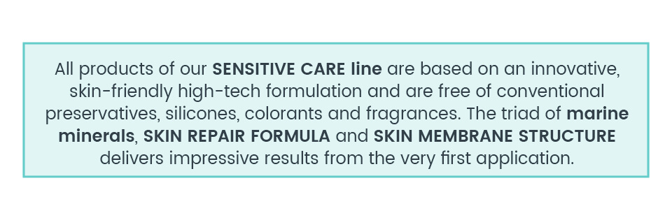 Sensitive Care products without fragrances, preservatives, silicones and colorants