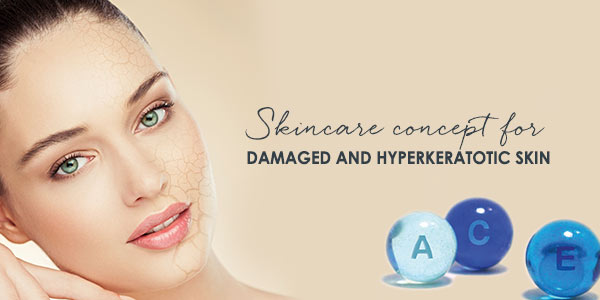 Skincare concept for damaged and hyperkeratotic skin