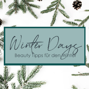 Winter Days - Beauty Tipps für den Winter